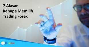 7 Alasan kenapa memilih trading forex