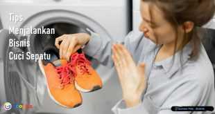 Tips Menjalankan Bisnis Cuci Sepatu